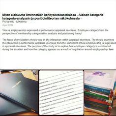 """KOULUTUS: Pro gradu -tutkielma """"Miten alaisuutta ilmennetään kehityskeskusteluissa - Alaisen kategoria kategoria-analyysin ja positiointiteorian näkökulmasta"""" (arvosana: eximia cum laude approbatur). Löydät graduni tiivistelmän slidesharesta osoitteesta: http://www.slideshare.net/EetuSalmela/eetu-salmela-pro-gradu-tutkielma Kuvat: omat arkistot"""