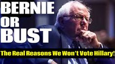The Real Reasons Bernie Sanders Supporters Will Not Vote For Hillary Cli...