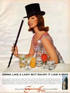 Drink Like a Lady . School Advertising, Retro Advertising, Advertising Signs, Retro Ads, Vintage Ads, Vintage Prints, Mad Ads, Alcohol Is A Drug, Old Advertisements
