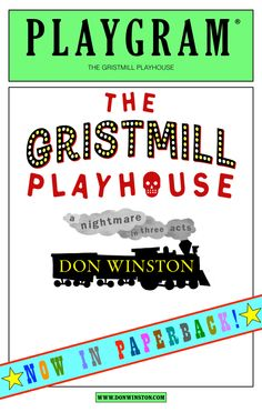 """The Gristmill Playhouse"" is now open in paperback. Available wherever books are sold. Come peek inside…http://www.amazon.com/dp/B00NPUT32Shttp://www.donwinston.com"