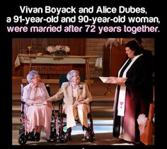Married After 72 Years-these women have a better since of the biblical idea of marriage and faithfulness than 85% of heterosexual marriages!
