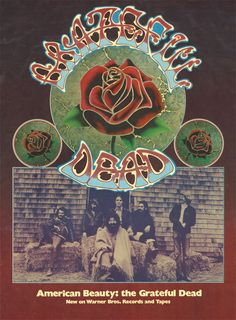 "American Beauty promo poster, 1971 ""nprmusic:  Filled with press clippings, newsletters and receipts, the new Grateful Dead Archive at the University of California, Santa Cruz, reveals that rock n rolls quintessential hippies were also savvy businessmen. Photo: Stanley Mouse and Alton Kelley/Rhino/UC Santa Cruz Grateful Dead Archive  """