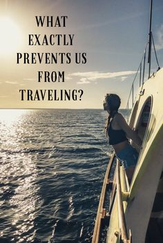 What Exactly Prevents Us From Traveling?