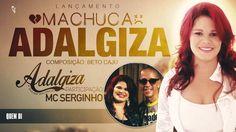 Lançamento Machuca Adalgiza   Adalgiza part  Mc Serginho