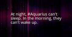 Very true. I have to force myself to go to bed and then I have to force myself to get out of bed. | ♒️ Aquarius Woman ♒️ | Pinterest | Aquarius, Aquarius Facts…