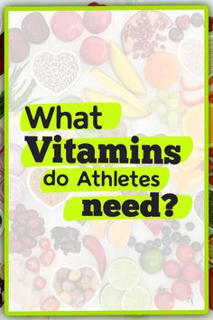 Why Athletes Need Vitamins Despite a Healthy Diet - RunToTheFinish