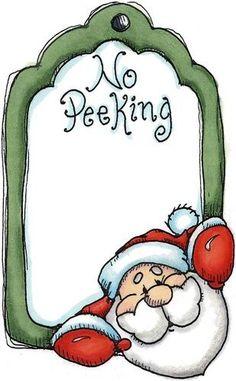 Santa tag: no peeking Christmas Graphics, Christmas Scrapbook, Christmas Clipart, Christmas Gift Wrapping, Christmas Gift Tags, Christmas Printables, Christmas Pictures, Christmas Ornaments, Christmas Rock
