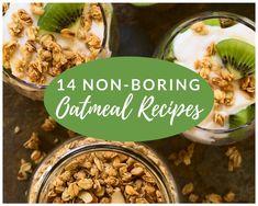 14 Non-Boring Oatmeal Recipes