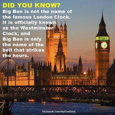 DID YOU KNOW? Big Ben IS NOT the name of the famous London Clock. it is officially known as the Westminster Clock, and Big Ben is only the name of the bell that strikes the hours. (oh who cares . everyone associates it with the clock) London Clock, Facebook Fan Page, What Time Is, Westminster, Big Ben, Did You Know, Names, Building, Travel