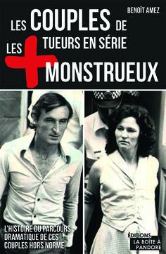 Les couples de tueurs en série les plus monstrueux • Benoît Amez |  https://www.amazon.fr/couples-tueurs-s%C3%A9rie-plus-monstrueux/dp/2875572105