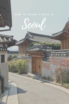 How to spend 3 days in Seoul, South Korea