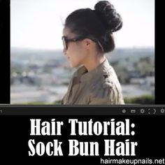Sock Bun Hair Tutorial