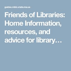 Friends of Libraries: Home Information, resources, and advice for library…