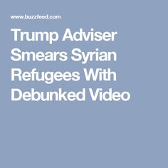 06/09/17 Re-read this 12/21/15 article on Trump's now WH Social-Media Director Scavino -- the scuzzy former golf-caddy never retracted or apologized   Trump Adviser Scavino Smears Syrian Refugees With Debunked Video
