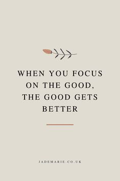 When You Focus On The Good The Good Gets Better Inspirational Quote Motivational Quote Quotes For Business Women Quotes For When Youre Anxious Growth Quotes Personal Gro. Motivacional Quotes, Words Quotes, Best Quotes, Funny Quotes, Good Qoutes, Quotes Women, Inspirational Women Quotes, Motivational Quotes For Life Positivity, Inspirational Instagram Quotes