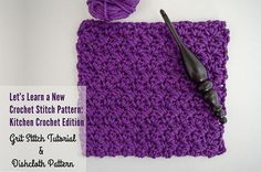 Let's Learn a New Crochet Stitch Pattern Kitchen Crochet Edition - Grit Stitch Tutorial and Dishcloth Pattern   www.thestitchinmommy.com