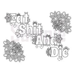 Sweary Coloring Page - Eat Shit and Die - Swearing Coloring Pages, Sweary Coloring Book , Sweary, Coloring Book For Adults: - Crafts All Over Swear Word Coloring Book, Quote Coloring Pages, Printable Adult Coloring Pages, Colouring Pages, Coloring Books, Coloring Sheets, Handwriting Analysis, Quick Crafts, Stencils