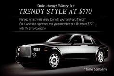 Cruise through Winery in a Trendy Style at $770 - Planned for a private winery tour with your family and friends? Get a wine tour experience that you remember for a life time at $770 with The Limo Company.