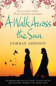 {A Walk Across the Sun | Corban Addison}
