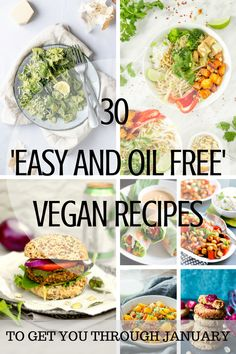 A recipe round-up post featuring 30 easy and oil free vegan recipes that will help you get through January. If you are new to veganism, or perhaps looking for cleaner vegan recipes, this round up is going to be a handy guide to help you kick start 2018!