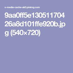 9aa0ff5e13051170426a8d101ffe920b.jpg (540×720)
