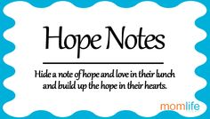 Hope Notes -  Printable lunch box notes with messages of hope and love.