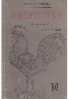 POLLICOLTURA del Marchese G. Trevisani 1892 Ulrico Hoepli  manuali II edizione