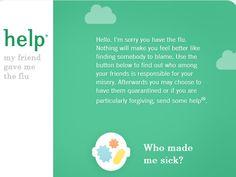 Help, my friend gave me the flu, es una app que nos ayuda a averiguar qué amigo nos ha pegado la gripe o cuál de ellos podría hacerlo. Nos ofrece también la posibilidad de auxiliar a los contagiados.