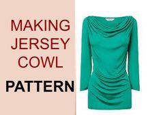 Stretch Jersey Cowl Neck Top Pattern / BASIC PATTERN TO COWL NECK