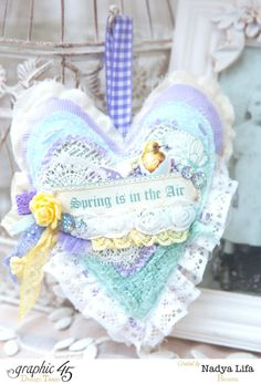 """Spring is in the Air"" fabric heart by the brilliant Nadya Lifa #graphic45"