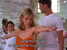 sex and the city yoga Clueless Quotes, Film Quotes, Anger Management, Mood Quotes, I Laughed, Humor, Feelings, Words, Lady Celebrity