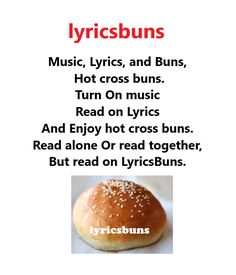 music, lyrics and buns enjoy together to have fun Cool Lyrics, Music Lyrics, Reading Music, Hot Cross Buns, Have Fun, Eat, Food, Lyrics, Song Lyrics