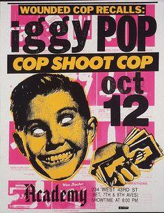 Iggy Pop/Cop Shoot Cop concert poster, probably mid 80's. #punk #design #diy #xerox #grunge #deconstruction #vernacular #dj #nyc