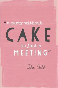 All about the cake!