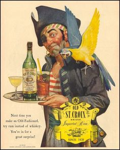 Old St Croix Rum Pirate And Parrot 1944 - Mad Men Art: The Vintage Advertisement Art Collection Vintage Advertisements, Vintage Ads, Vintage Posters, Vintage Wine, Pirate Day, Pirate Life, Making An Old Fashioned, Pirate Parrot, Puffins Bird