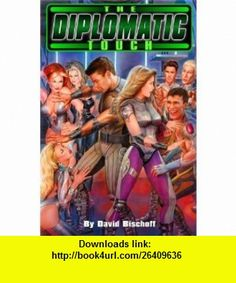 The Diplomatic Touch (9781930947061) David Bischoff , ISBN-10: 1930947062  , ISBN-13: 978-1930947061 ,  , tutorials , pdf , ebook , torrent , downloads , rapidshare , filesonic , hotfile , megaupload , fileserve