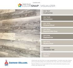 I found these colors with ColorSnap® Visualizer for iPhone by Sherwin-Williams: Crushed Ice (SW 7647), Anonymous (SW 7046), Ethereal Mood (SW 7639), Roycroft Mist Gray (SW 2844), Elephant Ear (SW 9168), Skyline Steel (SW 1015), Gossamer Veil (SW 9165), Alpaca (SW 7022).