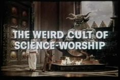 The weird cult of science-worship