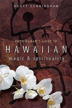 Scott Cunningham Author   Cunningham's Guide to Hawaiian Magic & Spirituality by Scott ...