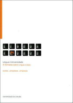 Lingua e Universidade / XI Xornadas sobre Lingua e Usos ; edicion a cargo de Xesús M. Mosquera Carregal