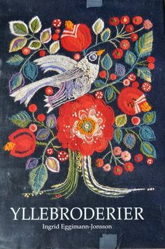 Actually a book cover for a book entitled YLLEBRODERIER by Ingrid Eggimann-Jonsson - Swedish wool embroidery Scandinavian Embroidery, Swedish Embroidery, Crewel Embroidery, Embroidery Patterns, Embroidery Books, Indian Embroidery, Embroidery Needles, Art Textile, Textiles