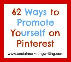 62 Ways to Promote Yourself on #Pinterest (Check out who is no.8)