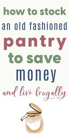 Frugal Living Tips, Frugal Tips, Stocking Pantry, Simply Life, Urban Homesteading, Farmhouse Kitchen Decor, Saving Ideas, Kitchen Pantry, Life Inspiration