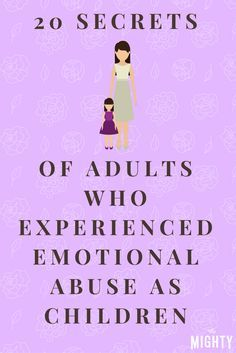 20 Secrets of Adults Who Experienced Emotional Abuse as Children