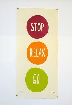 Stop. Relax. Go.