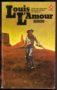 Louis L'Amour Westerns - #6   Hondo (1953) Louis said hisnovels were based on real places and happenings from diaries that people gave him from their ancestors.