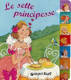 7 storie per 7 principesse... Berenice, Ramona, Mimosa, Adelina, Veronica, Fortunata, Maria Iva. Ognuna di loro ha una caratteristica particolare...