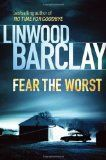 """Linwood Barclay is one of those authors, that when you finish one of his books you race back to the library to try and borrow all his other books. Because you want to read them all, and you have to read them NOW!!! I have just finished 'Fear the Worst""""' and it did not disappoint. You might enjoy his books if you liked to read authors like Lisa Gardner or CJ Box"""