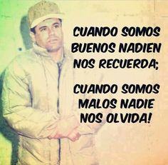 el chapo on We Heart It Words To Live By Quotes, Sad Love Quotes, Badass Quotes, Best Quotes, Life Quotes, Mexican Quotes, Mexican Humor, Narcos Quotes, Pablo Escobar