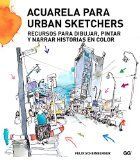 Acuarela para urban sketchers : recursos para dibujar, pintar y narrar historias en color / Felix Scheinberger http://encore.fama.us.es/iii/encore/record/C__Rb2660769?lang=spi